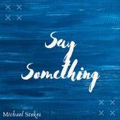 Say Something de Michael Stokes