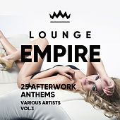 Lounge Empire (25 Afterwork Anthems), Vol. 3 by Various Artists