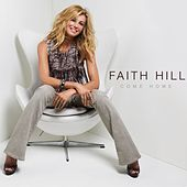 Come Home de Faith Hill