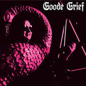 Goode Grief by Goode