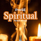 Spiritual (feat. Fendi Frost) by Prose