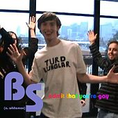 Admit That You're Gay (Parody of Bad Day) - Single by Bs
