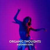 Organic Thoughts von Meghan King