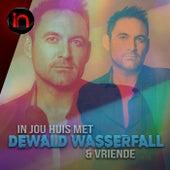In Jou Huis Met Dewald Wasserfall en Vriende - Inbly Konsert (Live) de Dewald Wasserfall