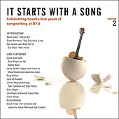 It Starts With a Song, Vol. 2: Celebrating 25 years of songwriting at BYU by Various Artists