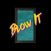 Blow It by Gallery
