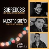 Sobredosis / Nuestro Sueño de Coti Loyola
