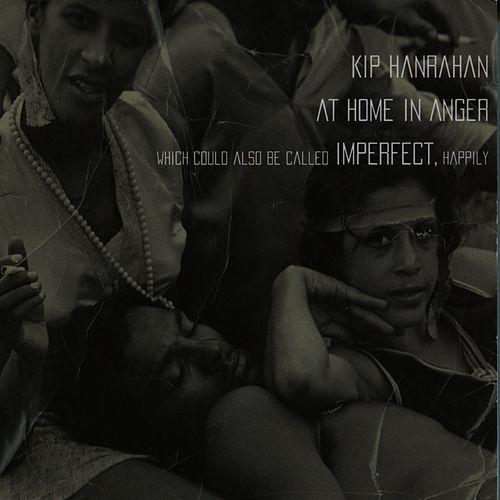 At Home in Anger by Kip Hanrahan