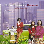 Karmen with a Happy End by Goran Bregovic