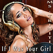 If I Was Your Girl by Ms. Triniti