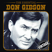 Essential Don Gibson by Don Gibson