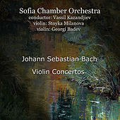 Johann Sebastian Bach: Violin Concerts by Sofia Chamber Orchestra