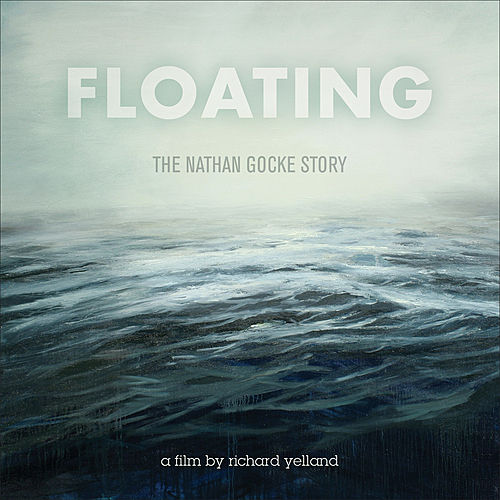 Floating: The Nathan Gocke Story (Soundtrack) by Various Artists