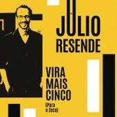 Vira Mais Cinco (para o Zeca) de Júlio Resende