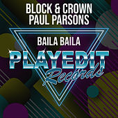 Baila Baila (CLUBMIX) by Block and Crown