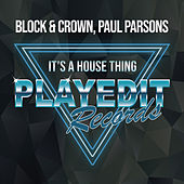 It's A House Thing by Block and Crown