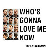 Who's Gonna Love Me Now (Chewing Remix) by Cold War Kids