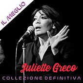 Juliette Gréco Il Meglio Collezione Definitiva von Juliette Greco