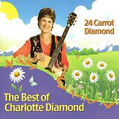 24 Carrot Diamond by Charlotte Diamond