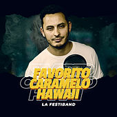 Favorito / Caramelo / Hawaii by La Festiband
