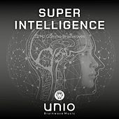Super Intelligence 32 Hz Gamma Brainwaves von Unio Brainwave Music