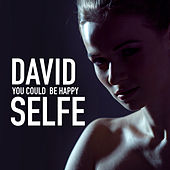 You Could Be Happy (Pure Piano Version) von David Selfe