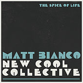 The Spice of Life (Single Edit) by Matt Bianco