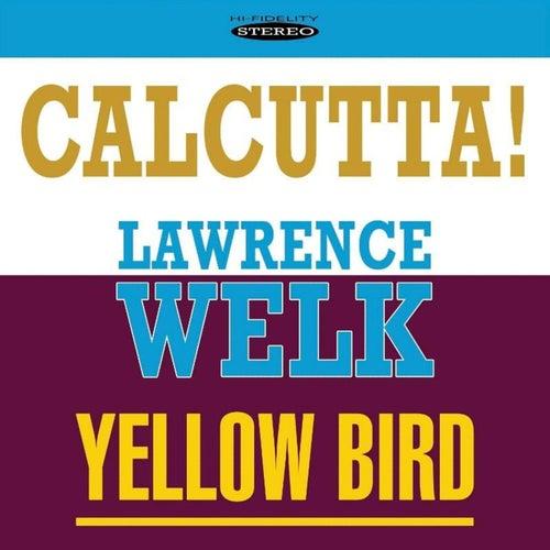 Calcutta! / Yellow Bird by Lawrence Welk