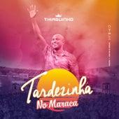 Tardezinha No Maraca (Ao Vivo) by Thiaguinho