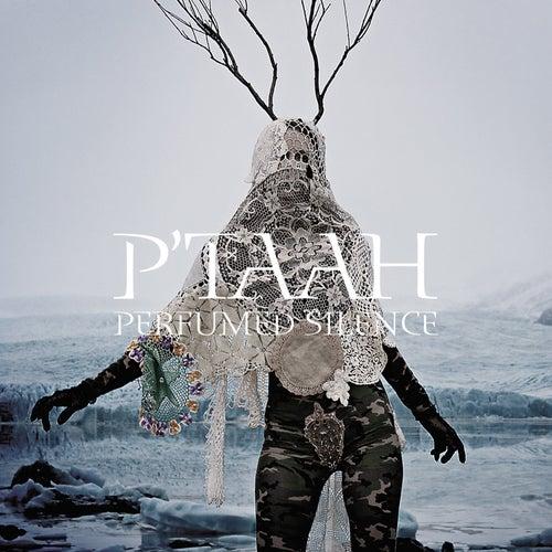 Perfumed Silence by P'taah