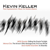 Kevin Keller: Pure Expressionism - Music for Modern Dance Vol. II by Various Artists