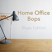 Home Office Bops Blues Edition by Various Artists