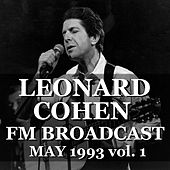 Leonard Cohen FM Broadcast May 1993 vol. 1 by Leonard Cohen