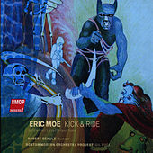 Eric Moe: Kick & Ride by Boston Modern Orchestra Project