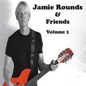 Jamie Rounds & Friends, Vol. 1 de Various Artists