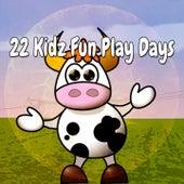 22 Kidz Fun Play Days by Canciones Infantiles