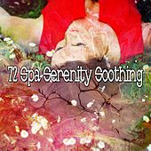 72 Spa Serenity Soothing by Sleep Sounds of Nature