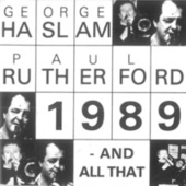 1989 - And All That by George Haslam