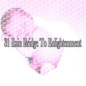 31 Rain Bridge to Enlightenment de Relaxing Rain Sounds