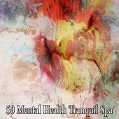 50 Mental Health Tranquil Spa von Nature Sounds Nature Music (1)
