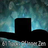 61 Tracks of Inner Zen von Lullabies for Deep Meditation