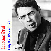 Early Brel (Remastered) by Jacques Brel