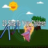 23 Sing to Your Children de Canciones Para Niños