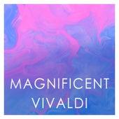 Magnificent Vivaldi von Antonio Vivaldi