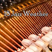 18 Jazz Weather by Chillout Lounge