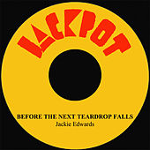 Before The Next Teardrop Falls by Jackie Edwards