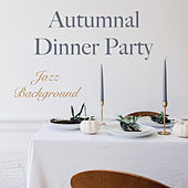 Autumnal Dinner Party Jazz Background de Various Artists