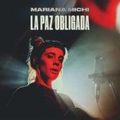 La Paz Obligada von Mariana Michi