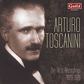 Arturo Toscanini - The First Recordings 1920-1926 by Arturo Toscanini