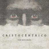 Cristocêntrico by Ton Molinari